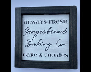 "Fresh Gingerbread Christmas Sign  7""x7"" Mini Wood Sign"