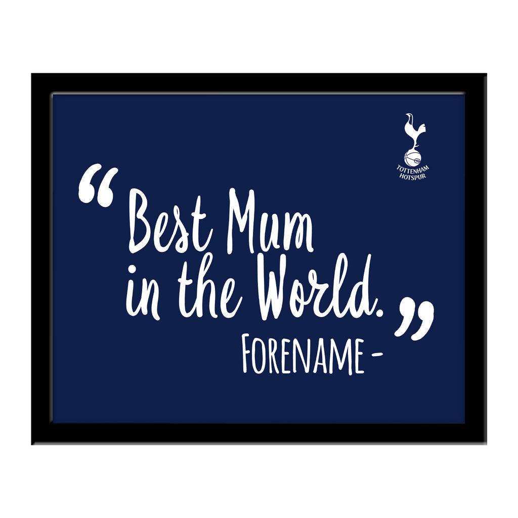 Tottenham Hotspur Best Mum In The World 10 x 8 Photo Framed
