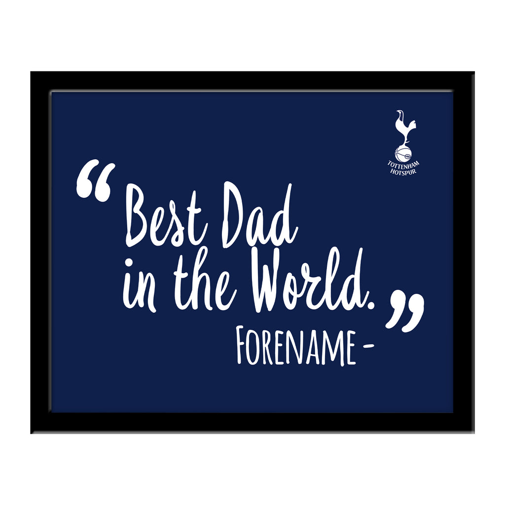 Tottenham Hotspur Best Dad In The World 10 x 8 Photo Framed