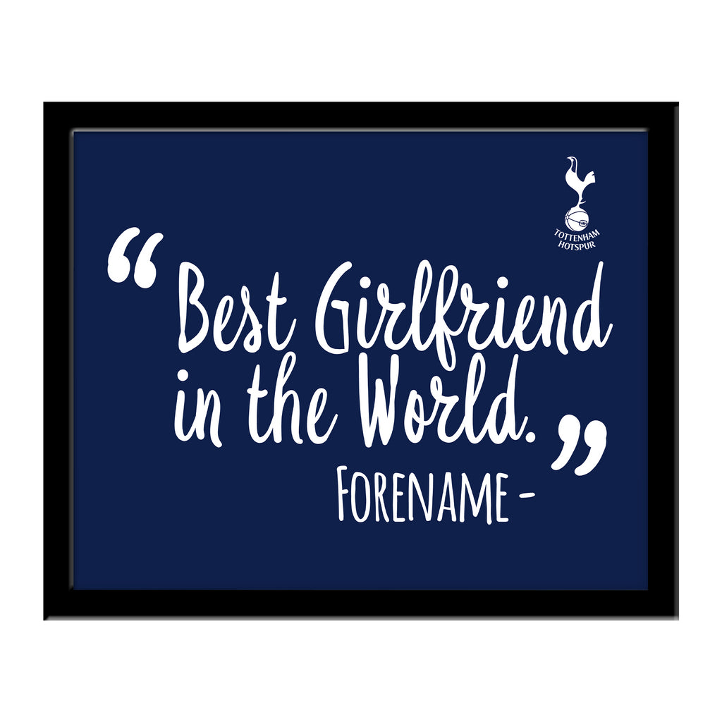 Tottenham Hotspur Best Girlfriend In The World 10 x 8 Photo Framed