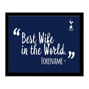 Tottenham Hotspur Best Wife In The World 10 x 8 Photo Framed