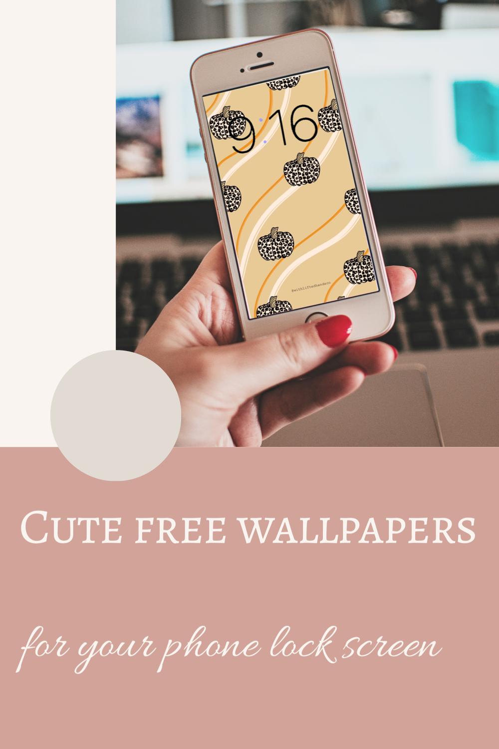 Cute phone wallpapers for your lock screen by with lifted hands co