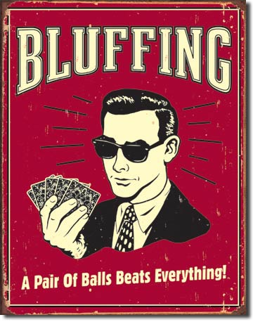 Bluffing Tin Sign | Man Cave Authority | 1330