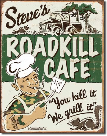 Steve's Roadkill Cafe Tin Sign | Man Cave Authority | 1416