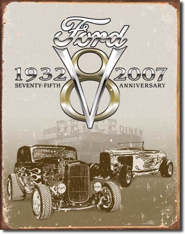Ford Deuce 75th Anniversary Tin Sign | Man Cave Authority | 1436