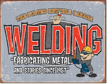 Busted Knuckle Garage Welding Tin Sign | Man Cave Authority | 1527