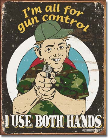 All for Gun Control Tin Sign | Man Cave Authority | 1583