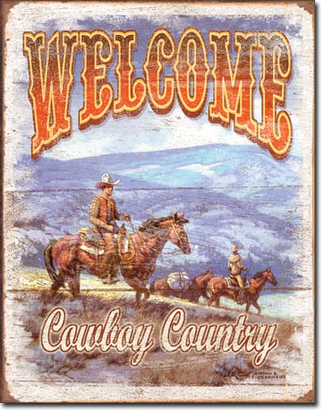 Welcome Cowboy Country Tin Sign | Man Cave Authority | 1672