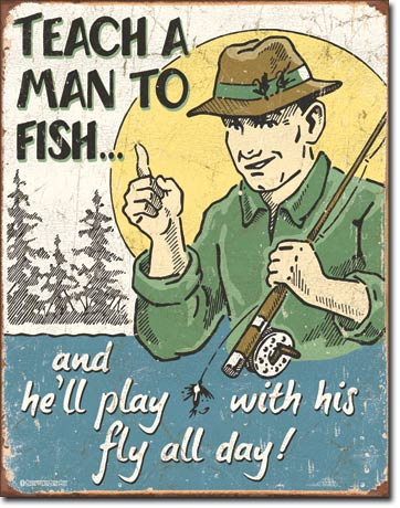 Teach a Man to Fish Tin Sign | Man Cave Authority | 1694