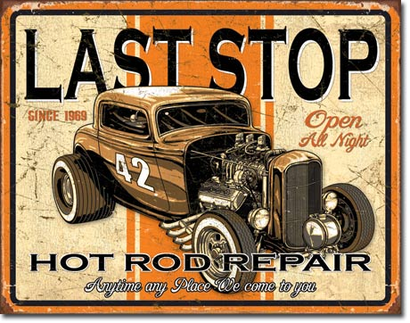Last Stop Rods Tin Sign | Man Cave Authority | 1696