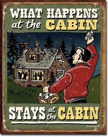 What Happens at the Cabin Tin Sign | Man Cave Authority | 1712