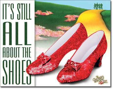 "Wizard of Oz ""About the Shoes"" Tin Sign 