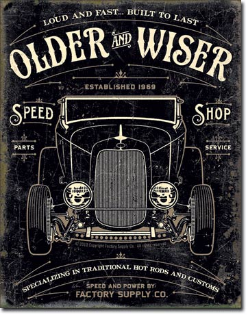 Older and Wiser 30s Rod Tin Sign | Man Cave Authority | 1963
