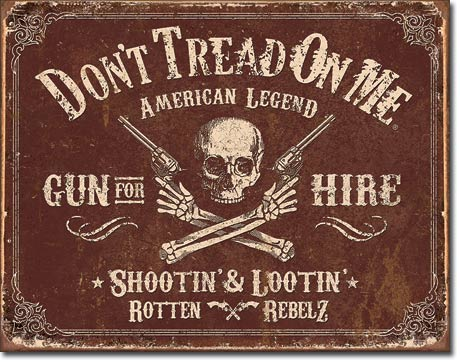 Don't Tread On Me Gun For Hire Tin Sign | Man Cave Authority | 2007