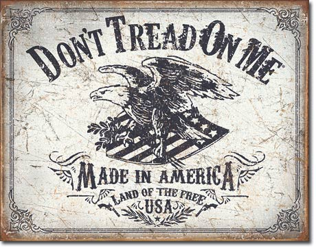 Don't Tread On Me Land of the Free Tin Sign | Man Cave Authority | 2008