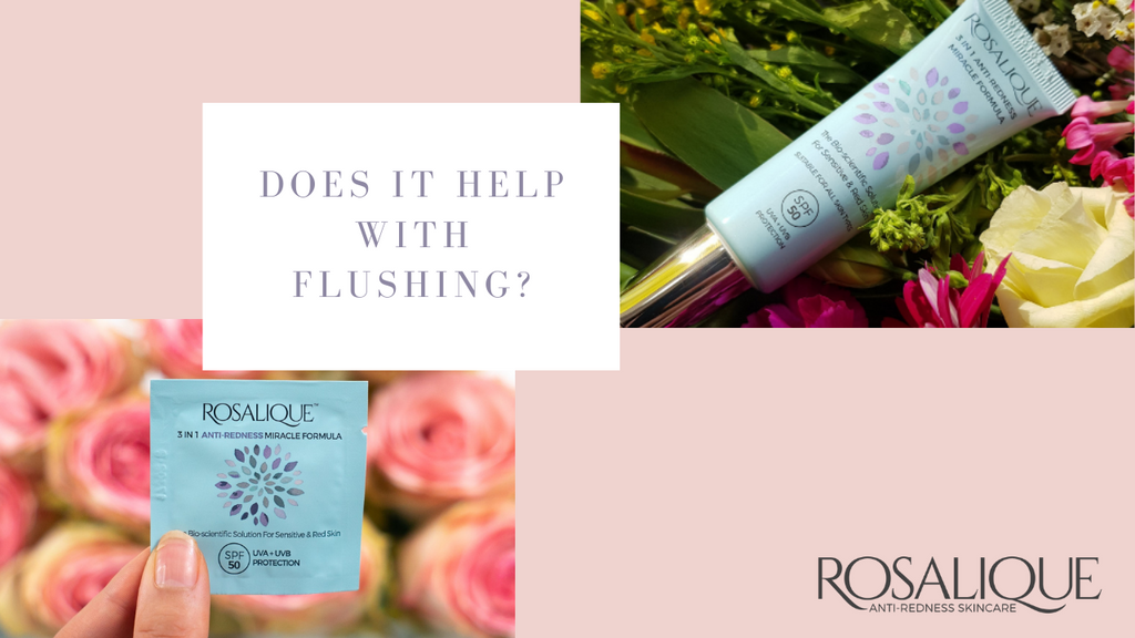 Does Rosalique help with flushing?