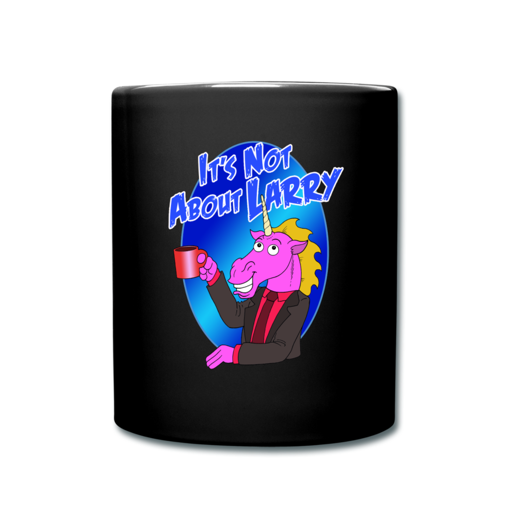 It's Not About Larry Larry Coffee - Full Color Mug - black