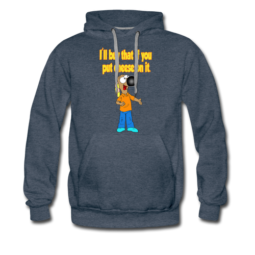 Rantdog Put Cheese On It - Men's Premium Hoodie - heather denim