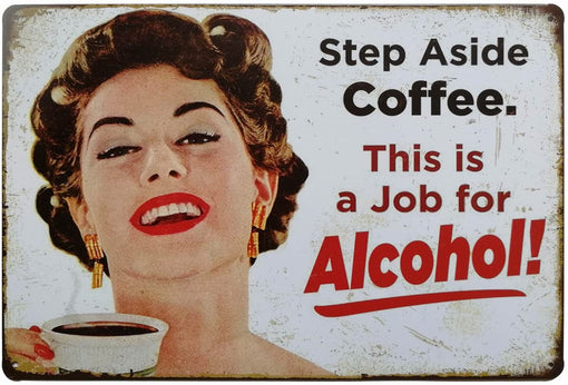 STEP ASIDE COFFEE SIGN - ALCOHOL