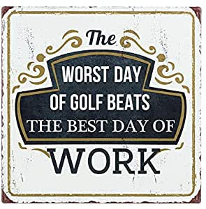 WORST DAY OF GOLF WALL SIGN