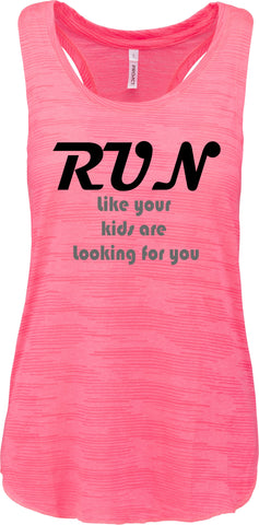 Run like your kids are looking for you.