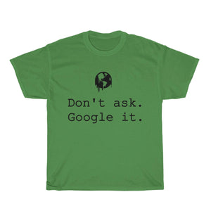 Open image in slideshow, Don't Ask. Google it - Global Warming - Tees