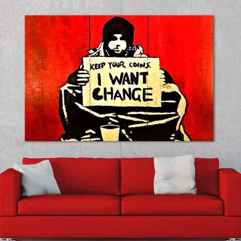 Banksy Keep Your Coins I Want Change Wall Art Canvas Print