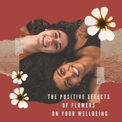 The Positive Effects of Flowers on Your Wellbeing