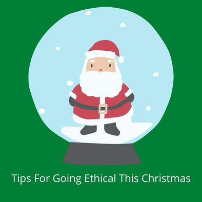 Tips For Going Ethical This Christmas