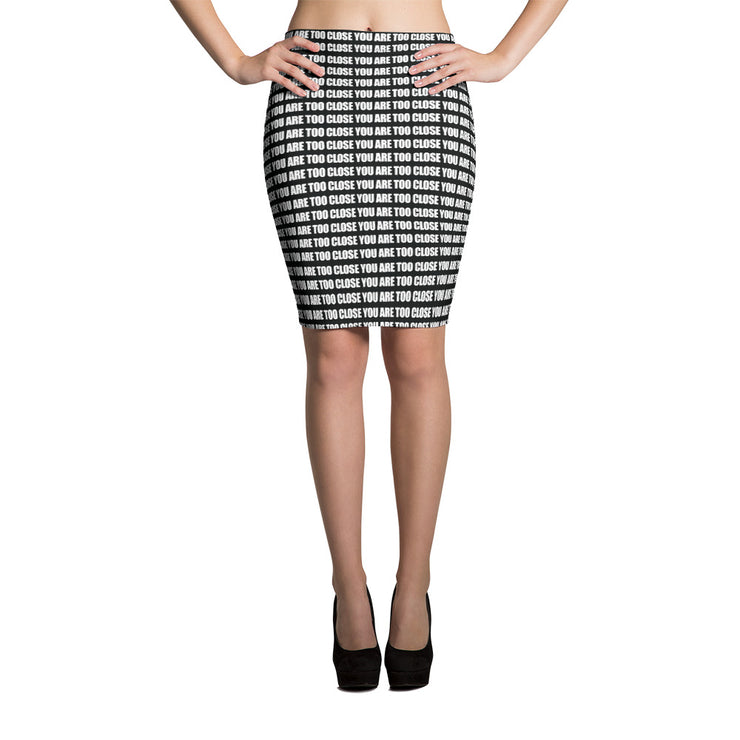 TOO CLOSE - Pencil Skirt