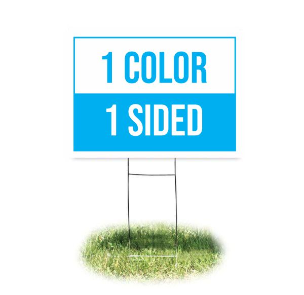 Yard sign  1 color 1 sided