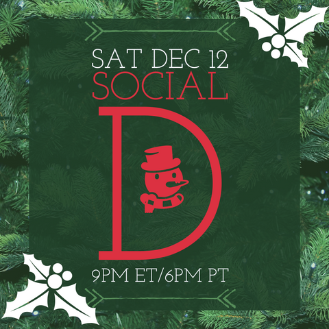 Social D: Dec 12th: 6:00pm Pacific - VIP