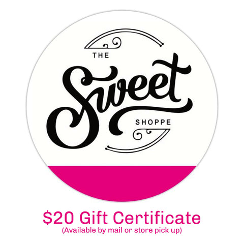 The Sweet Shoppe Gift Certificate - $20
