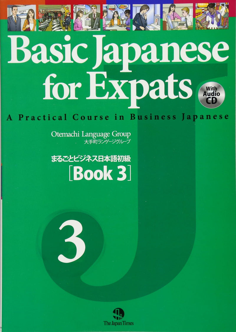 Basic Japanese for Expats: A Practical Course in Business Japanese Book 3