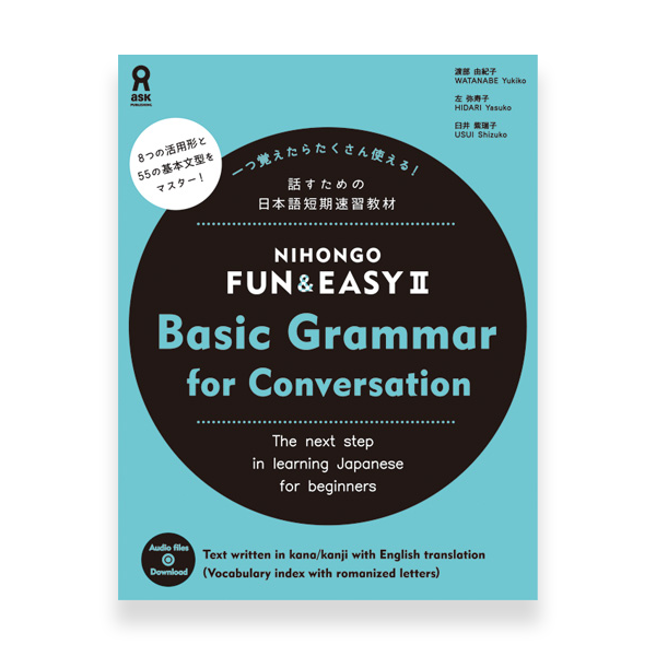Nihongo Fun & Easy 2 ー Basic Grammar for Conversation for Beginners