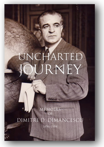 BIO - UNCHARTED JOURNEY: Memoirs of Dimitri D. Dimancescu / PAPERBACK