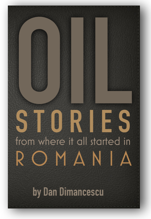 A - OIL: Stories from Where it All Started in Romania / PAPERBACK