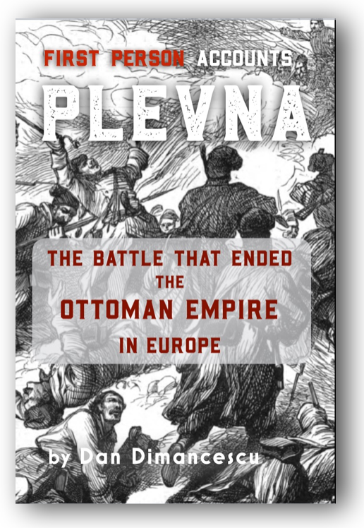 H - PLEVNA: The Battle that Ended the Ottoman Empire in Europe - 1877 / HARDBACK