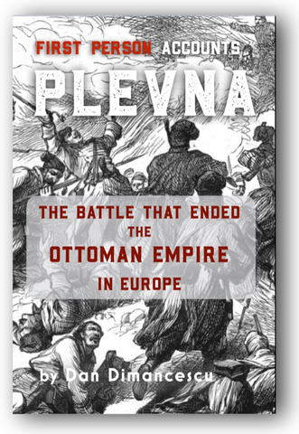 H - PLEVNA: The Battle that Ended the Ottoman Empire in Europe -1877 / PAPERBACK