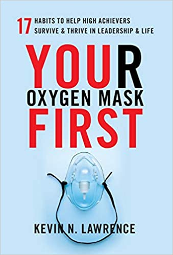 Your Oxygen Mask First by Kevin Lawrence [25+ COPIES]