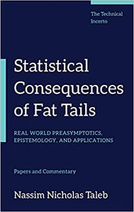Statistical Consequences of Fat Tails by Nassim Nicholas Taleb