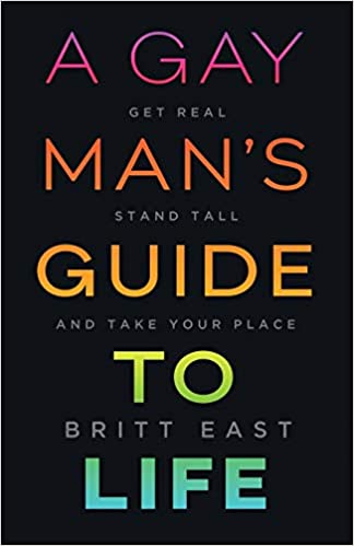 A Gay Man's Guide to Life by Britt East [10+ COPIES]