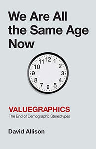 We Are All the Same Age Now by David Allison [50+ COPIES]
