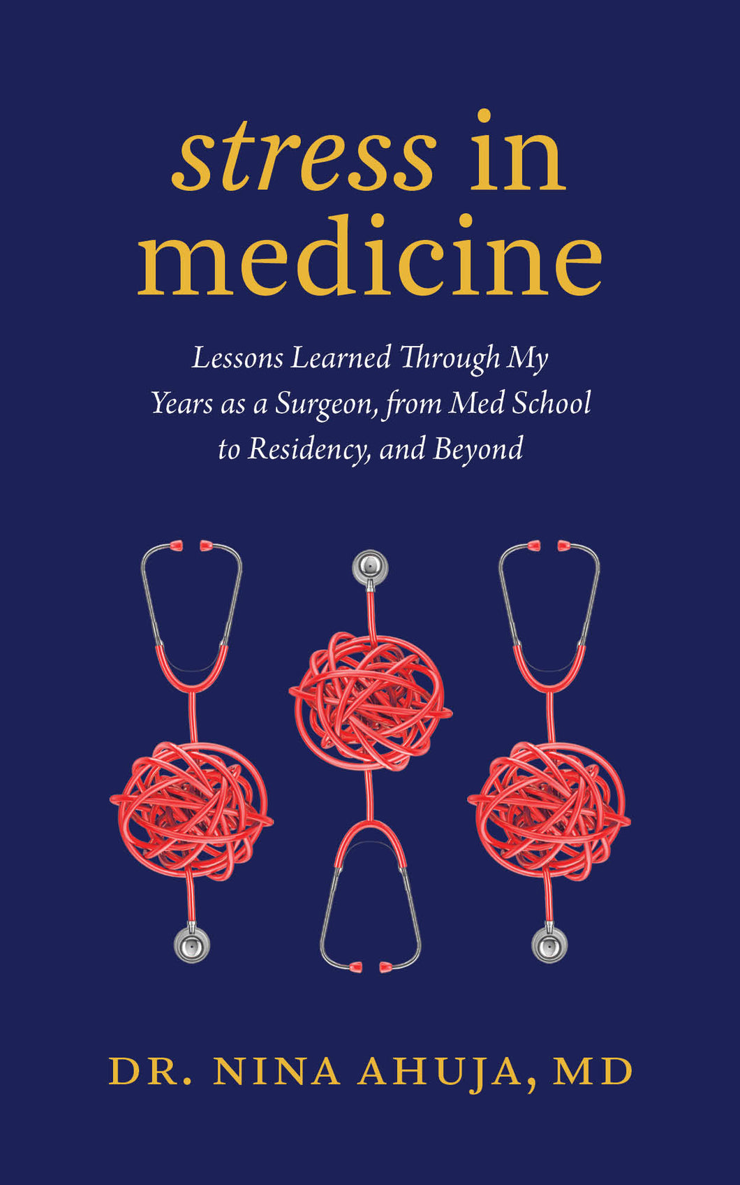 Stress in Medicine by Dr. Nina Ahuja [25+ COPIES]