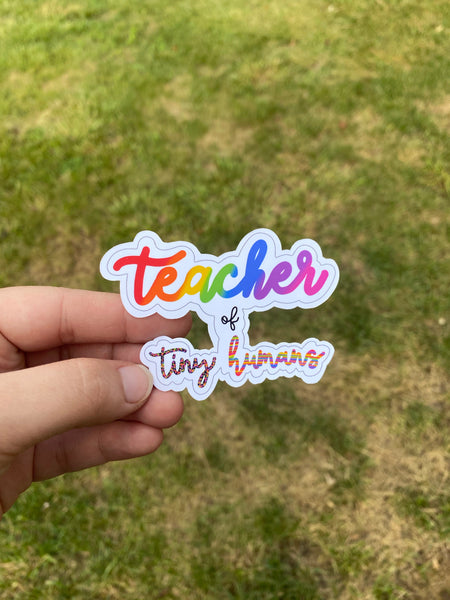 Teacher of Tiny Humans Sticker