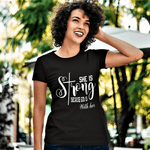 She is Strong because God is With Her Shirt