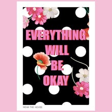 Load image into Gallery viewer, Everything will be okay poster