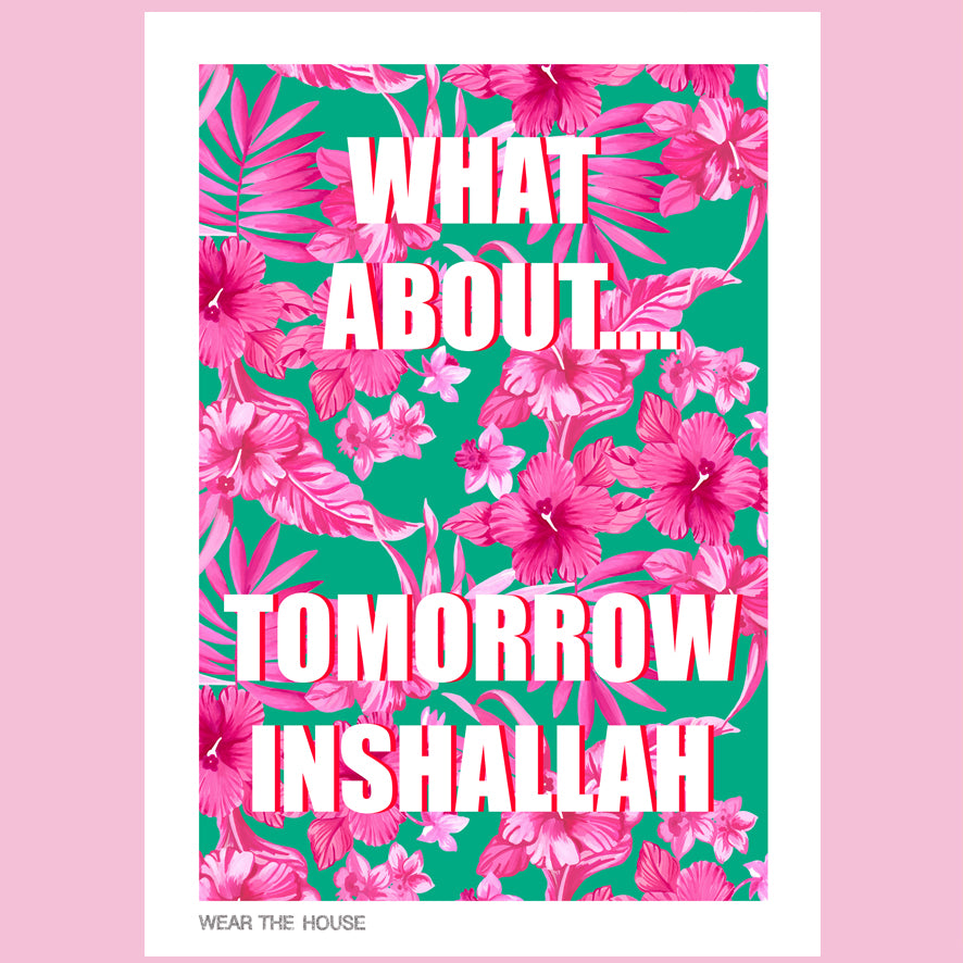 What About Tomorrow Inshallah