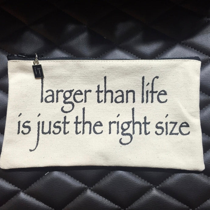 larger than life is just the right size