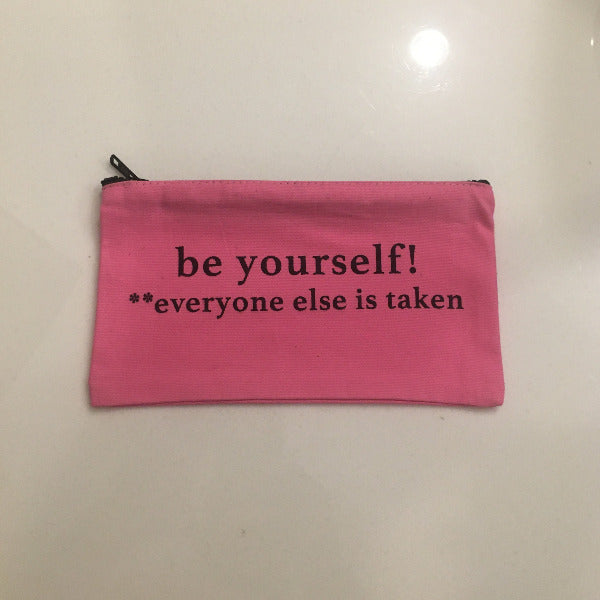 be yourself! everyone else is taken
